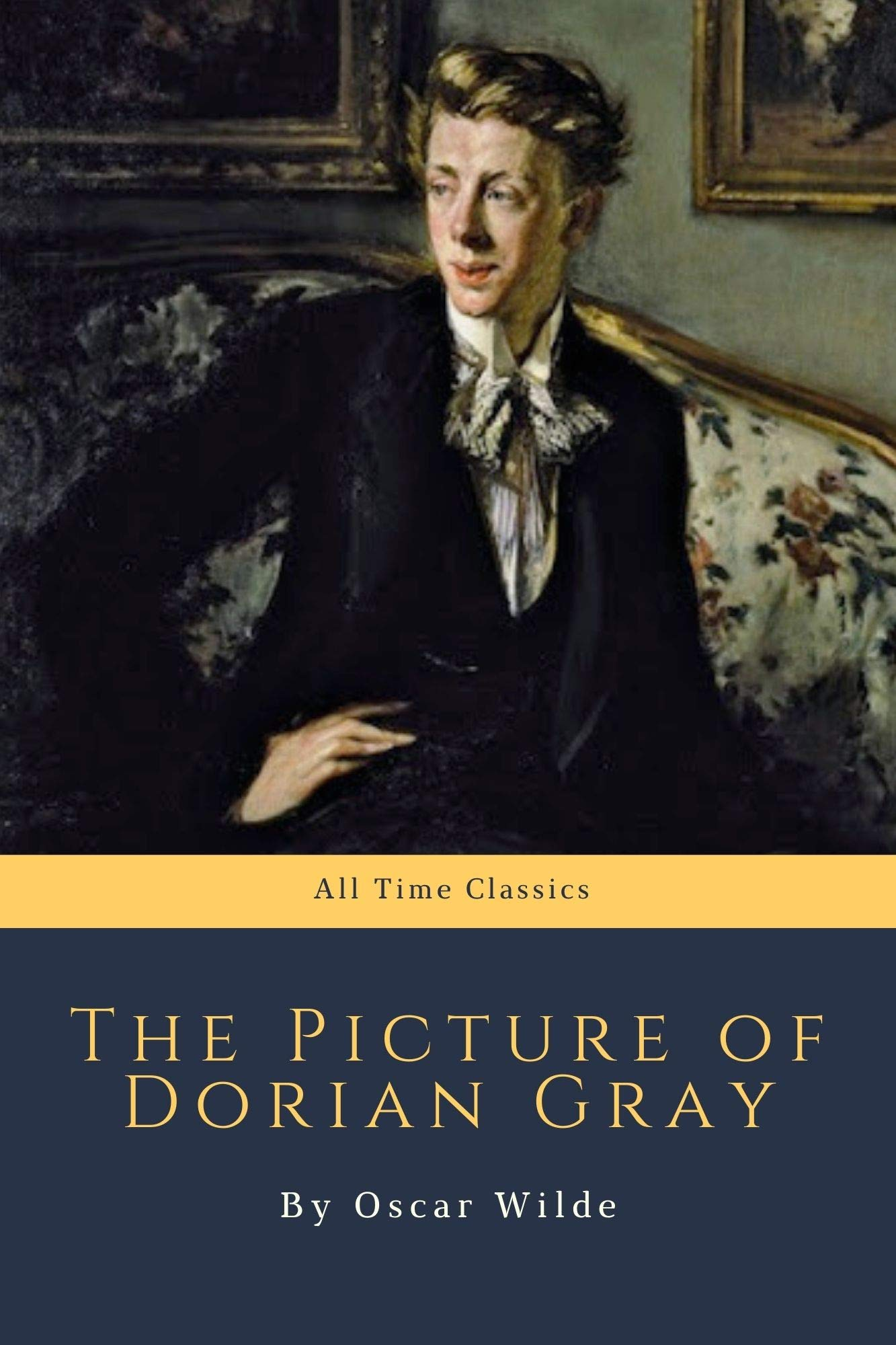 The Picture of Dorian Gray by Oscar Wilde (All Time Classics Book 10)