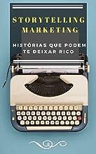Storytelling Marketing: Histórias que podem te deixar rico