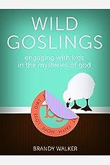 Wild Goslings Kindle Edition