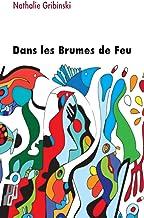 Dans les Brumes de Feu (French Edition)