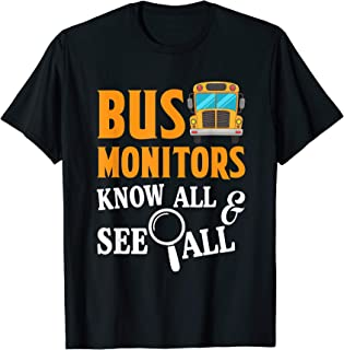 School bus monitors know all see all funny saying T-Shirt