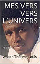 MES VERS VERS L'UNIVERS: Poèmes (French Edition)