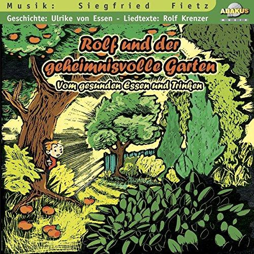 Rolf und der geheimnisvolle Garten - CD. Vom gesunden Essen und Trinken