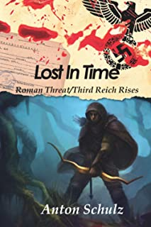 Lost In Time: Roman Threat/ Third Reich Rises