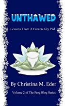 Unthawed: Lessons from a Frozen Lily Pad (F.R.O.G. Blog)