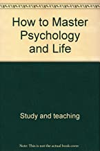 How to Master Psychology and Life