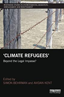 Climate Refugees (Routledge Studies in Environmental Migration, Displacement and Resettlement)