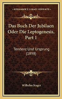 Das Buch Der Jubilaen Oder Die Leptogenesis, Part 1: Tendenz Und Ursprung (1898)
