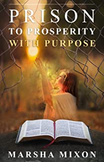 Prison to Prosperity with Purpose: A True Story of Redemption