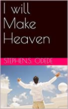 I will Make Heaven (English Edition)