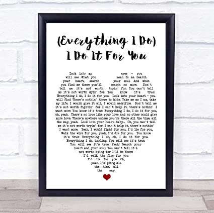 Everything I Do I Do It For You Bryan Adams Quote Song Lyric Heart Print Office Products