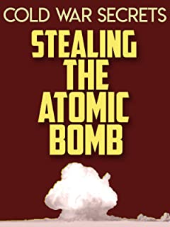 Cold War Secrets: Stealing the Atomic Bomb