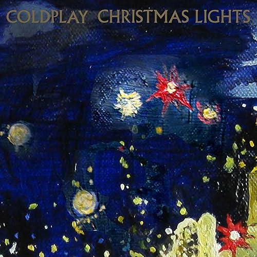 Christmas Lights By Coldplay On Amazon Music Amazon Co Uk