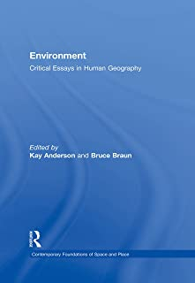 Environment: Critical Essays in Human Geography (Contemporary Foundations of Space and Place)