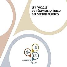 LEY 40/2015 de Régimen Jurídico del Sector Público (LRJSP) [LAW 40/2015 of the Legal Regime of the Public Sector]