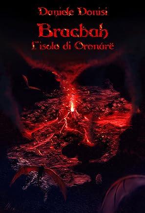 Bracbah: L' isola di Oronárë (The Bracbah Chronicles Vol. 2)