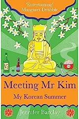 Meeting Mr Kim: My Korean Summer Kindle Edition