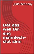 Dat ass well Dir eng männlech-slut sinn (Luxembourgish Edition)