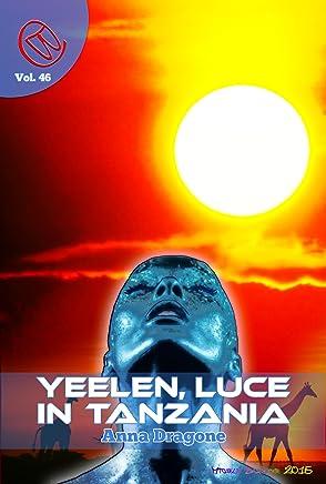 Yeelen, luce in Tanzania (Wizards & Blackholes Vol. 46)
