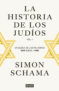 La historia de los judíos: Vol. I - En busca de las palabras, 1000 A.E.C. - 1492 (Spanish Edition)