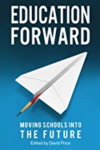 Education Forward: Moving Schools into the Future