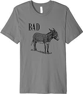 Funny Sarcastic Sayings Badass shirt. Bad donkey(ass)