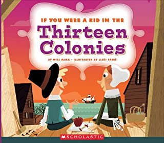 If You Were a Kid in the Thirteen Colonies (If You Were a Kid)