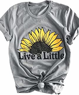 Live A Little Sunflower Shirt Funny Graphic Tee Women Crew Neck Short Sleeve T-Shirts Tops with Saying