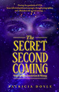The Secret Second Coming: What If the Church Got It Wrong