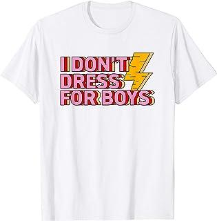 I Don't Dress For Boys Cute Feminist Gift Women History T-Shirt