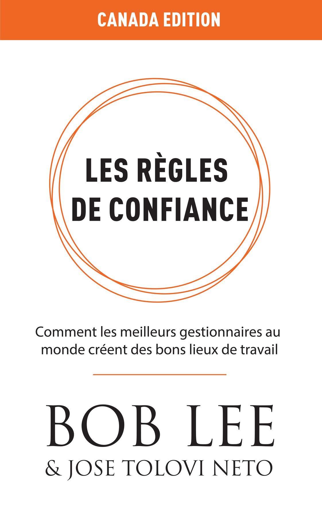 Règles de Confiance: Comment les meilleurs gestionnaires au monde créent des bons lieux de travail (French Edition)