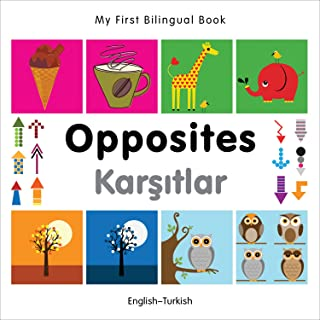 My First Bilingual Book - Opposites: English-turkish