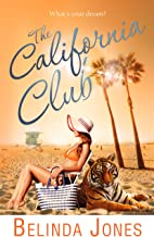 The California Club: What's Your Dream? (LoveTravel Book 3)