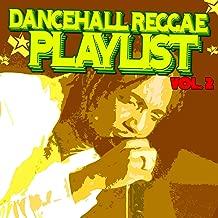 Dancehall Reggae Playlist Vol.2 [Explicit]