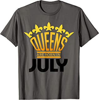 Queens Are Born In July Royalty Saying Inspiring Quote T-Shirt