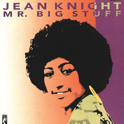 Mr. Big Stuff by Jean Knight on Amazon Music - Amazon.co.uk