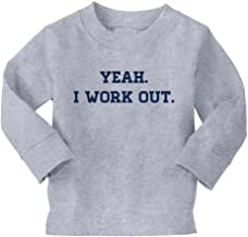 Mashed Clothing Yeah. I Work Out. Toddler Long Sleeve T-Shirt