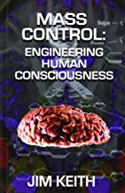 Best jim keith mass control engineering human consciousness Reviews