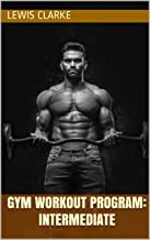 Gym workout plan: INTERMEDIATE. Full one-week gym advanced workout routine for every muscle group.