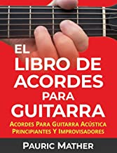 El Libro De Acordes Para Guitarra: Acordes Para Guitarra...