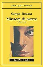 Minacce di morte: e altri racconti (Le inchieste di Maigret: racconti Vol. 4)
