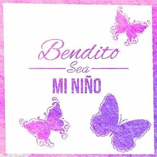 Bendito Sea Mi Niño – Canciones de Cuna para Niños, Mejores Canciones Infantiles, Música