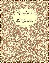 Ricettario da Scrivere: Formato A4 | Quaderno per 120 ricette da compilare | Taccuino per ricette con indice | Carta color...
