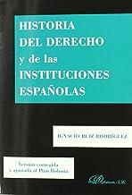 Historia del Derecho y de las Instituciones españolas: Versión corregida y ajustada al Plan Bolonia (Spanish Edition)