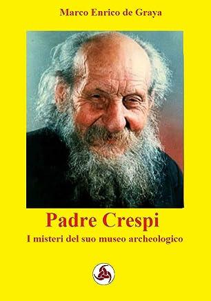 Padre Crespi: I misteri del suo museo archeologico