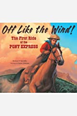 Off Like the Wind!: The First Ride of the Pony Express Library Binding