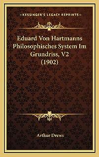 Eduard Von Hartmanns Philosophisches System Im Grundriss, V2 (1902)