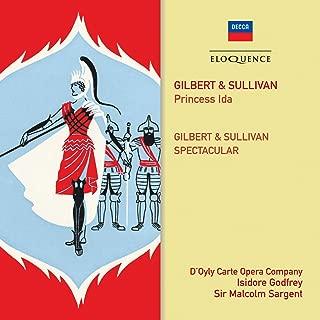 Gilbert & Sullivan: Princess Ida / Gilbert & Sullivan Spectacular