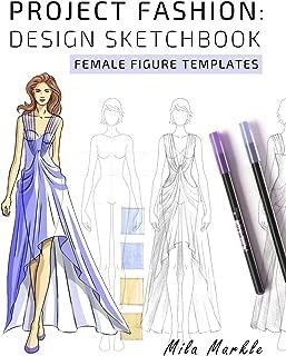 Project Fashion: Design Sketchbook: Female Figure Templates