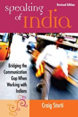 Speaking of India: Bridging the Communication Gap When Working with Indians Kindle Edition
